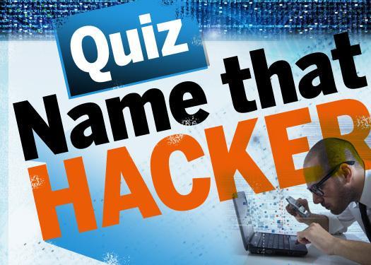 Quiz: Name that hacker