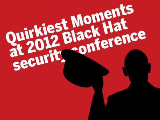 In Pictures: Quirkiest moments at 2012 Black Hat security conference