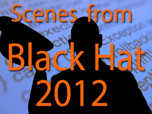 In Pictures: Hackers in the limelight. Scenes from Black Hat 2012